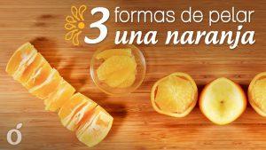3 formas de Pelar rápidamente una Naranja